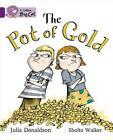 The Pot of Gold: Band 08/Purple von Julia Donaldson und Collins Educational (2006, Taschenbuch)