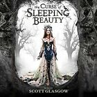 The Curse of Sleeping Beauty Scott Glasgow 5055667604752