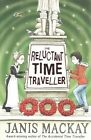 The Reluctant Time Traveller by Janis Mackay (Paperback, 2014)