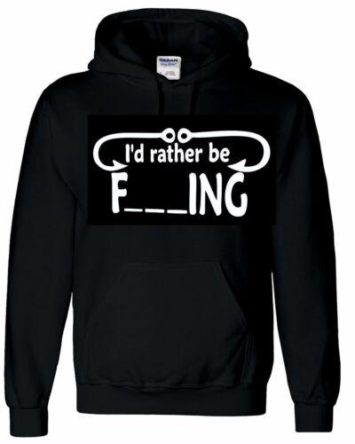 id Rather Be Fishing Hoody Sweatshirt
