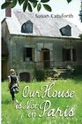 Our House is Not in Paris by Susan Cutsforth (Paperback, 2013)