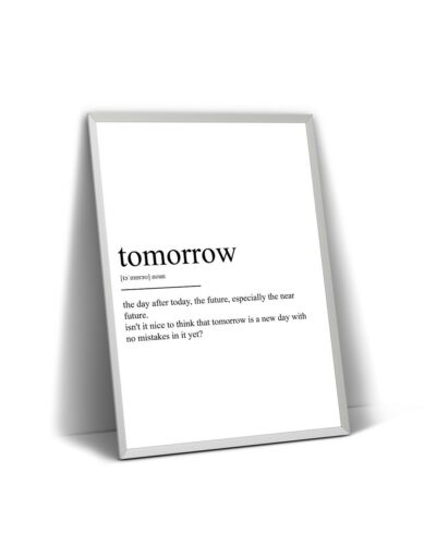 Poster Inspirational Wall Art Decor Gift Unframed Tomorrow Definition Print