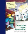 Romy, Julian und der Superverstärker von Cally Stronk und Steffen Herzberg (2012, Gebundene Ausgabe)