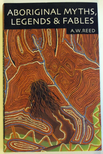 1 of 1 - ABORIGINAL MYTHS, LEGENDS & FABLES, AW Reed, Tales from Aboriginal heritage VG+