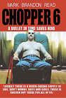 Chopper 6: A Bullet in Time Saves Nine by Mark Brandon Read (Hardback, 2005)