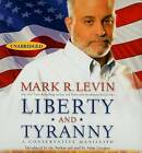 Liberty and Tyranny: A Conservative Manifesto by Mark R Levin (CD-Audio, 2009)