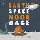 Earth Space Moon Base by Ben Joel Price (Hardback, 2014)
