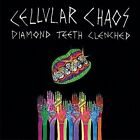 Diamond Teeth Clenched Cellular Chaos 0647216611721