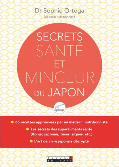 SECRETS SANTE ET MINCEUR DU JAPON - DR SOPHIE ORTEGA