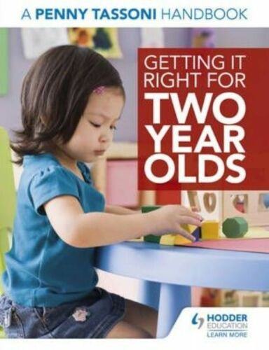 1 of 1 - Tassoni, Penny, Getting It Right for Two Year Olds: A Penny Tassoni Handbook, Ve