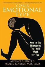 New, Your Emotional Type: Key to the Therapies That Will Work for You, Michael A