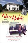 New Habits: From Sisterhood to Motherhood by Eleanor Stewart (Paperback, 2015)