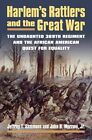 Harlem's Rattlers and the Great War: The Undaunted 369th Regiment and the African American Quest for Equality by Jeffrey T. Sammons, John Morrow (Paperback, 2015)