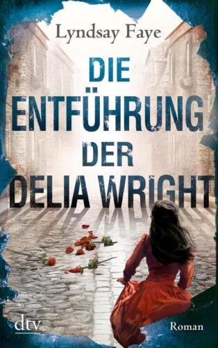 1 von 1 - Die Entführung der Delia Wright von Lyndsay Faye (2016, Taschenbuch)
