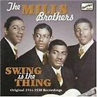 The Mills Brothers - Swing Is the Thing (Original 1934-1938 Recordings, 2005)