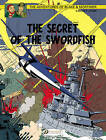 The Adventures of Blake and Mortimer: v. 17: The Secret of the Swordfish, Part 3 by Edgar P. Jacobs (Paperback, 2013)