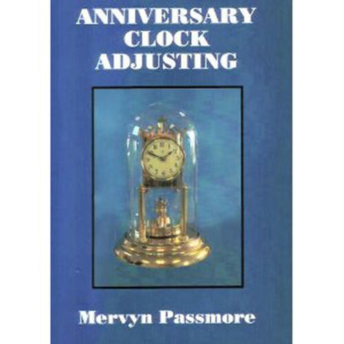 Anniversary 400 day clock pendulum suspension adjusting book by Mervyn Passmore