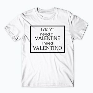 I-don-039-t-need-a-Valentine-i-need-Valentino-T-Shirt-Top-LAUREN-POPE-TOWIE-Girls