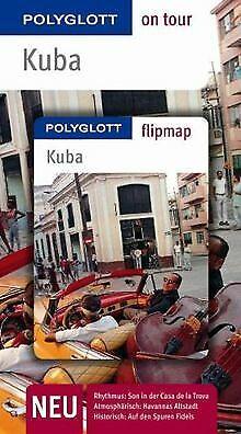 Kuba. Polyglott on tour - Reiseführer: Rhythmus: So...   Buch   Zustand sehr gut