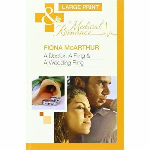 1 of 1 - Fiona McArthur, A Doctor, A Fling & A Wedding Ring (Mills & Boon Largeprint Medi