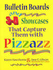 Bulletin Boards and 3-D Showcases That Capture Them with Pizzazz by Karen Hawthorne, Jane E. Gibson (Paperback, 1999)