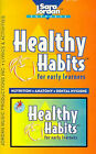 Healthy Habits for Early Learners: Nutrition, Anatomy, Dental Hygiene by Sara Jordan (Mixed media product, 1997)