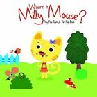 Where is Milly Mouse? by Yoyo Books (Board book, 2014)