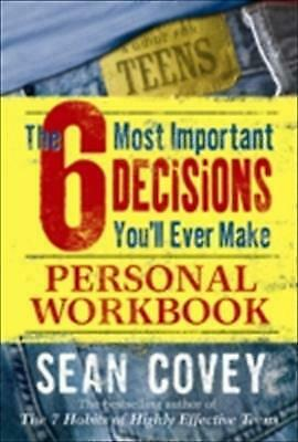 6 Most Important Decisions You'll Ever Make : A Guide for Teens-ExLibrary