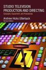 Studio Television Production and Directing von Andrew Utterback (2015, Taschenbuch)