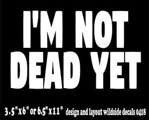 Funny Monty Python Holy Grail Quote Decal Im Not Dead Yet Window