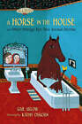 A Horse in the House: and Other Strange But True Animal Stories by Gail Ablow (Hardback, 2007)