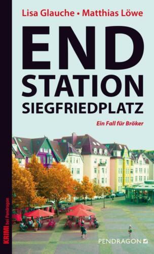 1 von 1 - Endstation Siegfriedplatz von  Löwe und  Glauche / Bielefeld - Krimi
