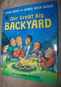 Our Great Big Backyard by Laura Bush and Jenna Bush Hager ...