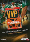VIP Pass to a Pro Basketball Game Day: From the Locker Room to the Press Box (and Everything in Between) by Clay Latimer (Paperback / softback, 2011)