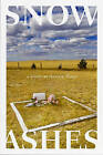 Snow, Ashes by Alyson Hagy (Paperback, 2007)