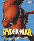 Spider-Man: Inside the World of Your Friendly Neighborhood Hero by DK Publishing (Hardback)