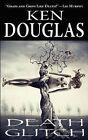 Death Glitch by Ken Douglas (Paperback / softback, 2012)