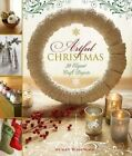Artful Christmas: 30 Elegant Craft Projects by Susan Wasinger (Paperback, 2014)