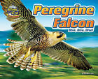 Peregrine Falcon: Dive, Dive, Dive! by Natalie Lunis (Hardback, 2010)