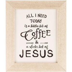 Little Bit Of Coffee Whole Lot Of Jesus Framed Wall Art 13 X 11