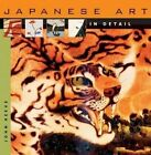 Japanese Art in Detail by John Reeve (Hardback, 2008)