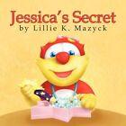 Jessica's Secret by Lillie Knox Mazyck 9781425738419 Paperback 2007