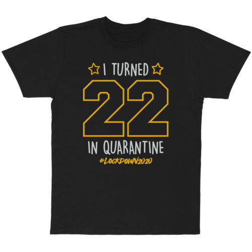 I TURNED 20 21 22 23 24 25 26 IN QUARANTINE FUNNY LOCKDOWN 2020 BIRTHDAY T-SHIRT