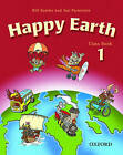 Happy Earth 1: Class Book by Bill Bowler, Sue Parminter (Paperback, 2002)