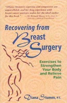 1 of 1 - RECOVERING FROM BREAST SURGERY: Exercises to Strengthen Your Body and Relieve Pa