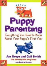 Puppy Parenting : Everything You Need to Know about Your Puppy's First Year