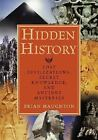 Hidden History : Lost Civilizations, Secret Knowledge, and Ancient Mysteries by Brian Haughton (2007, Paperback)