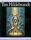 The Fantasy Art Techniques of Tim Hildebrandt by Jack E. Norton, Tim Hildebrandt (Paperback, 2000)