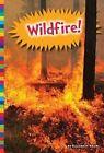Wildfire! by Elizabeth Raum (Hardback, 2016)