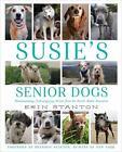 Susie's Senior Dogs by Erin Stanton (2016, Hardcover)